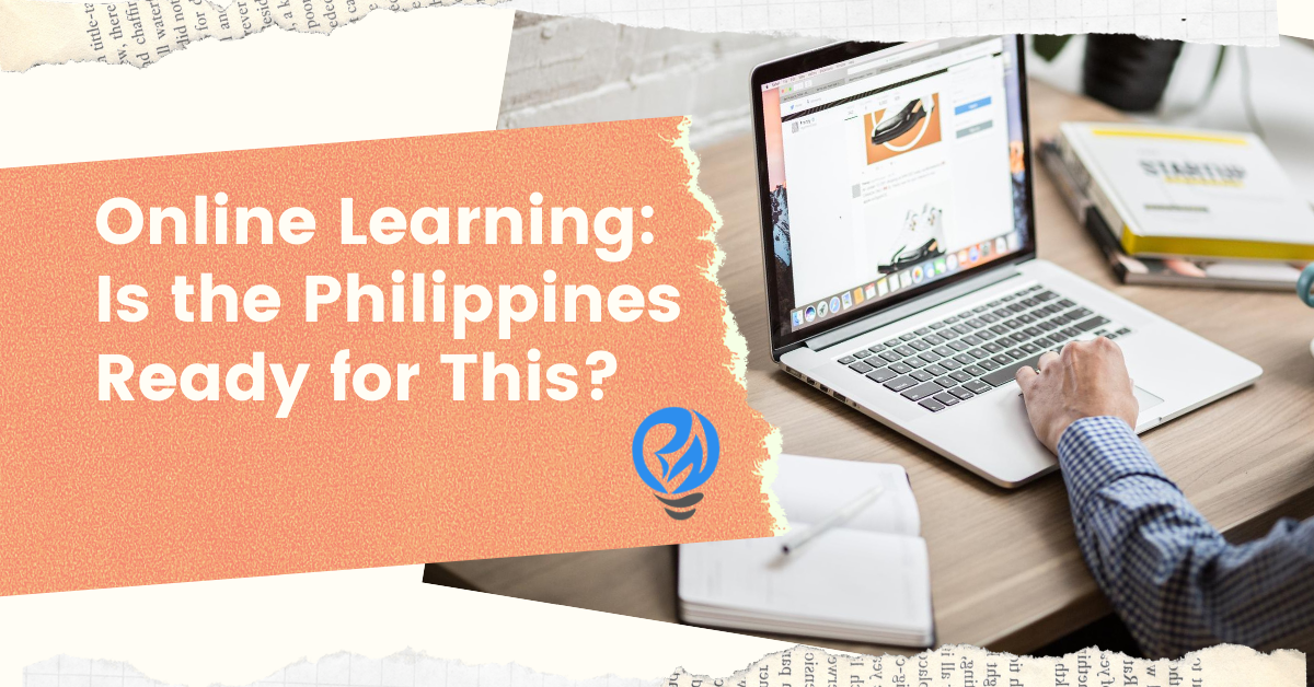 Online Learning: Is the Philippines Ready For This?