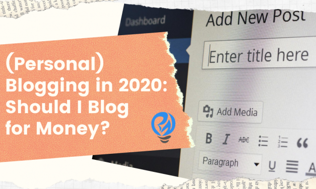 (Personal) Blogging in 2020: Should I Blog for Money?