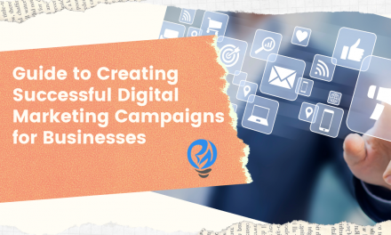 Guide to Successful Digital Marketing Campaign for Businesses