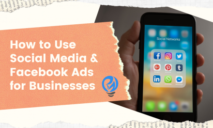 How to Use Social Media & Facebook Ads for Businesses