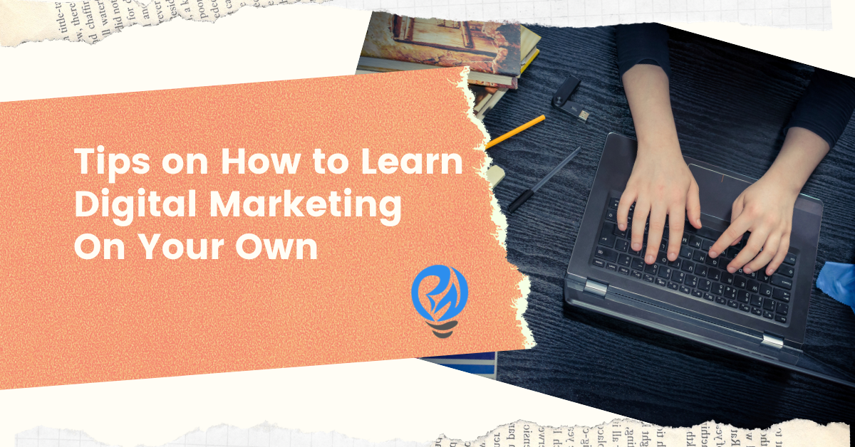 Tips on How to Learn Digital Marketing On Your Own