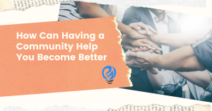Become Better with Community
