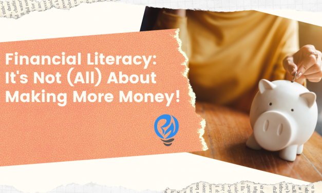 Financial Literacy: It's Not (All) About Making More Money!