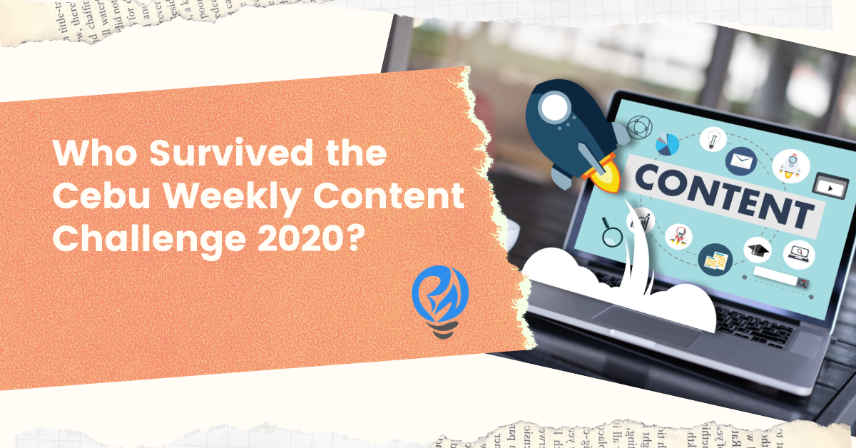 Who Survived the Cebu Weekly Content Challenge 2020?